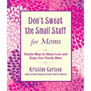 Dont-Sweat-the-Small-Stuff-Moms